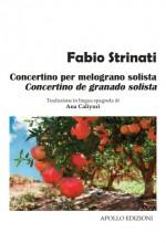 Concertino per melograno solista / Concertino de granado solista
