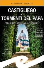 Castigliego e i tormenti del Papa