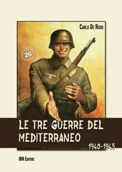 Le tre Guerre del Mediterraneo. 1940-1945