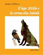 Il lupo Attilio e la cornacchia Zubedù