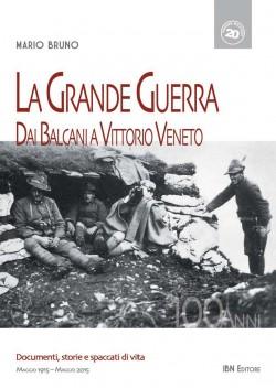 Cent'anni! Dai Balcani a Vittorio Veneto