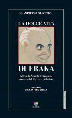 Gianpietro Olivetto racconta La dolce vita di Fraka