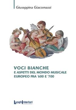 Voci Bianche e aspetti del mondo musicale europeo fra '600 e '700
