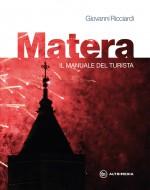 Matera. Il manuale del turista