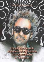 """I Mondi Eterogenei Di """"Nightmare Before Christmas"""" E """"La Sposa Cadavere"""" Di Tim Burton"""