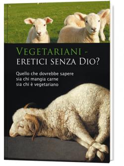 Vegetariani, eretici senza Dio?