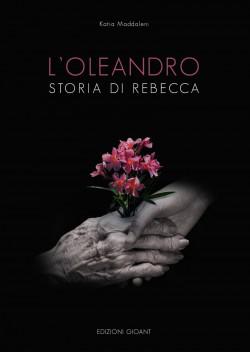 L'oleandro - Storia di Rebecca