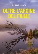 OLTRE L'ARGINE DEL FIUME