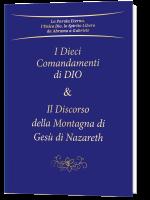 I Dieci Comandamenti di Dio e Il Discorso della Montagna di Gesù di Nazareth