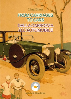 From carriages to cars /Dalla carrozza all'automobile