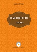LE MIGLIORI RICETTE  - PIEMONTE