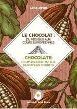 Le chocolat : du Méxique aux cours européennes/Chocolate: from Mexico to the European Courts