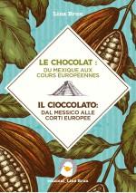 Le chocolat : du Méxique aux cours européennes/Il cioccolato: dal Messico alle corti europee
