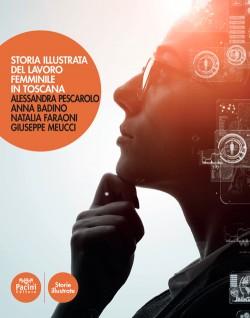 Storia illustrata del lavoro femminile in Toscana