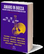 AMARO iN BOCCA racconti ispirati alla vita di Francesco Selmi