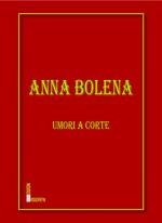 Anna Bolena. Umori a corte su Rossopietra