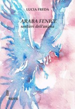 Araba Fenice. Sentieri dell'anima