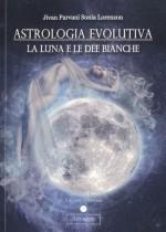 Astrologia Evolutiva - La Luna e le Dee Bianche