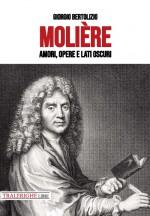 Molière. Amori, opere e lati oscuri