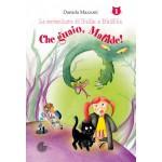 CHE GUAIO, MATILDE! - LE AVVENTURE DI BETTA E MATILDE VOLUME 1