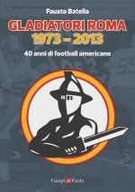 Gladiatori Roma 1973 - 2013