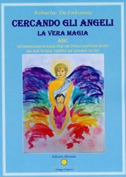 Cercando gli Angeli - La Vera Magia