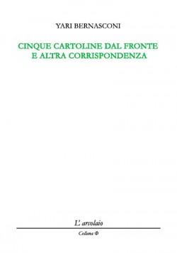 CINQUE CARTOLINE DAL FRONTE E ALTRA CORRISPONDENZA