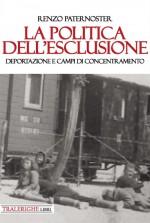 La politica dell'esclusione. Deportazione e campi di concentramento