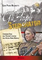 Gli Angeli Sterminatori. L'incredibile storia delle cecchine sovietica nella II Guerra Mondiale