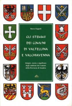 Gli Stemmi dei Comuni di Valtellina e Valchiavenna