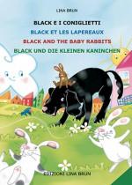 Black e i coniglietti /Black et les lapereaux/Black and the baby rabbits/ Black und die kleinen kaninchenn