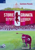 Storie granata di poeti guerrieri