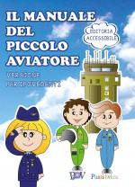 Il manuale del piccolo  aviatore - versione ipovedente