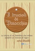 I trucioli di Pinocchio - versione nero/braille