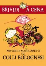 Misteri e manicaretti sui colli bolognesi