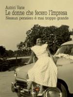 Le donne che fecero l'Impresa. Emilia Romagna