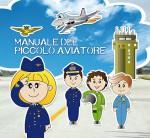 Il manuale del piccolo  aviatore - albo illustrato