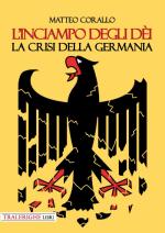 L'inciampo degli dei. La crisi della Germania