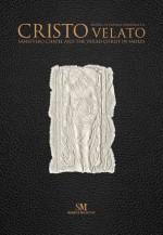 Napoli | La Cappella di Sansevero e il Cristo Velato Limited Edition
