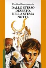 DALLO STESSO DESERTO NELLA STESSA NOTTE