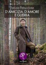 D'AMICIZIA, D'AMORE E DI GUERRA