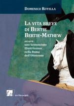 LA VITA BREVE DI BERTIE BERTIE-MATHEW