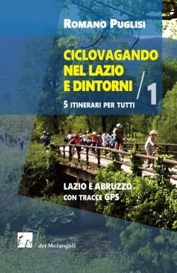 CICLOVAGANDO nel Lazio e dintorni – Vol. 1