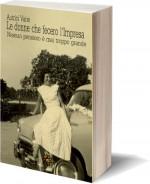 Le donne che  fecero l'Impresa - EMILIA ROMAGNA.