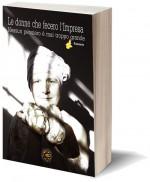 Le donne che  fecero l'Impresa. Piemonte