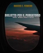 Biglietto per il Purgatorio: (Ustica – Bologna: andata e ritorno)