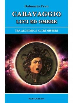 CARAVAGGIO LUCI ED OMBRE