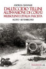 Dall'eccidio Tellini all'invasione di Corfù. Mussolini e l'Italia fascista