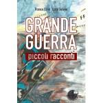 GRANDE GUERRA - PICCOLI RACCONTI