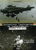 L'Aviazione Legionaria da bombardamento.